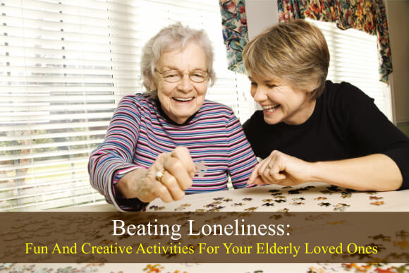 Beating Loneliness: Fun And Creative Activities For Your Elderly Loved Ones